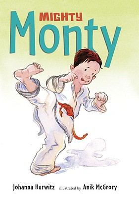 Mighty Monty By Hurwitz, Johanna/ McGrory, Anik (ILT)