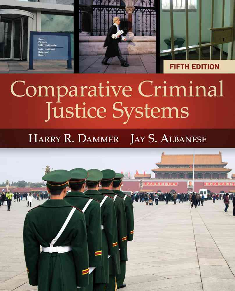 Comparative Criminal Justice Systems By Dammer, Harry R./ Albanese, Jay S.